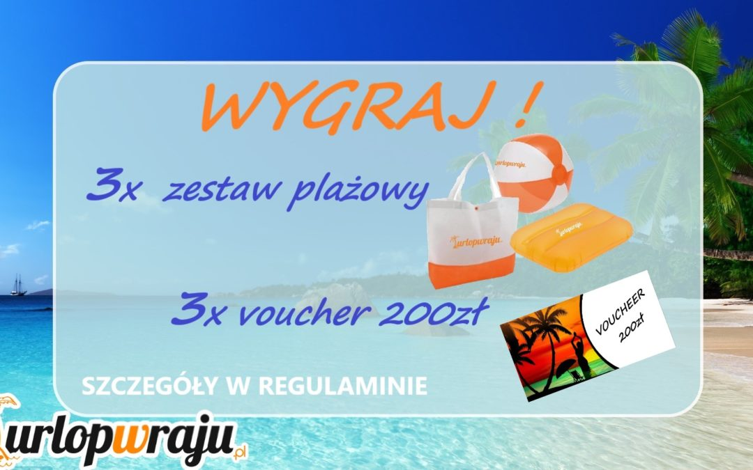 Uwaga konkurs wakacje z nagrodami biuro podróży Kaufland Urlopwraju.pl
