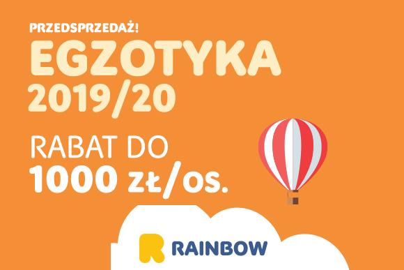 Rainbow gorąca przedpsprzedaż ofert EGZOTYKA 2019/2020