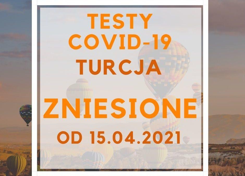 Turcja od 15 kwietnia 2021 wylecisz bez testów PCR na Covid19 – płatne badania zostają zniesione!
