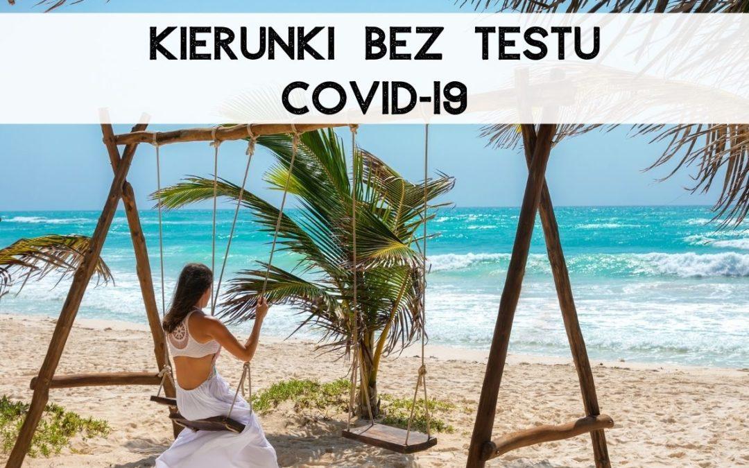 KIERUNKI BEZ TESTU NA COVID -19