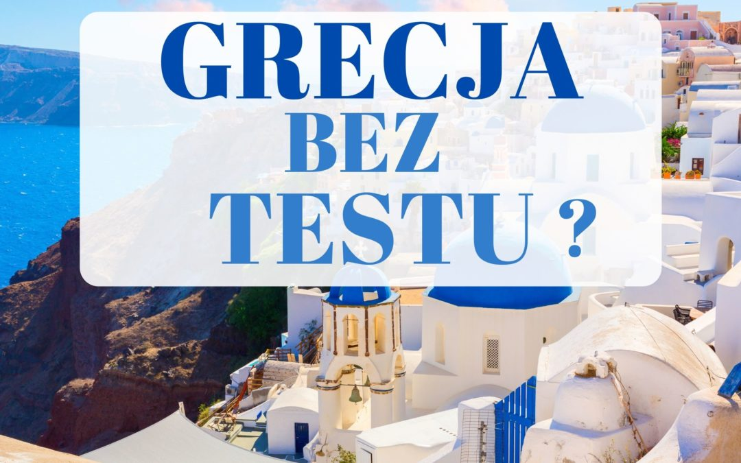 GRECJA bez TESTU